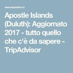 Apostle Islands (Duluth): Aggiornato 2017 - tutto quello che c'è da sapere - TripAdvisor