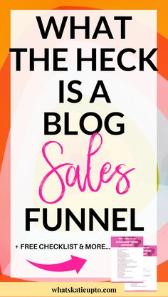 What the Heck is a Blog Sales Funnel & how can you use it to grow in increase your #business & #sales? // What's Katie Up To