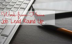 Work-from-Home Job Lead Round Up