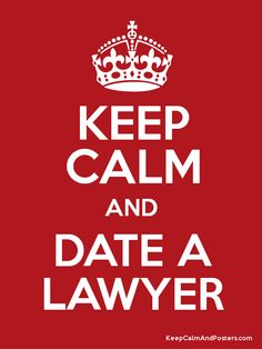 Keep calm and date a lawyer <3 Or lawstudent for now... #law #lawstudent #date #love #keepcalm