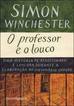 O Professor e o Louco - Simon Winchester - Companhia das Letras