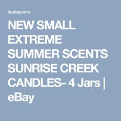 NEW SMALL  EXTREME SUMMER SCENTS SUNRISE CREEK CANDLES- 4 Jars  | eBay
