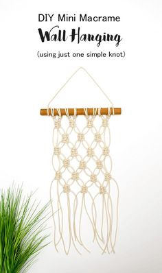 DIY Mini Macrame Wall Hanging: Create this gorgeous mini macrame wall hanging in just under one hour using one simple knot.