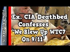 CIA Agent Confesses On Deathbed: 'We Blew Up WTC7 On 9 11' - YouTube 28:51 07-14-2017