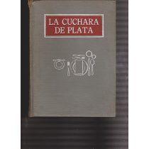 Título: La cuchara de plata, libro de cocina / Ubicación: FCCTP – Gastronomía – Tercer piso / Código:  G/IT/ 641.5 C