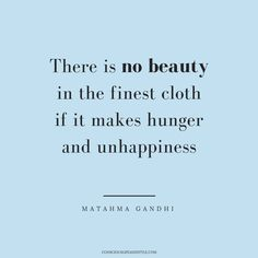 23 Ethical Fashion Quotes to Inspire a Fashion Revolution // These thought-provo. - 23 Ethical Fashion Quotes to Inspire a Fashion Revolution // These thought-provoking and encouragin - New Quotes, Quotes To Live By, Inspirational Quotes, Inspire Quotes, Funny Quotes, Religion, Ethical Fashion, Slow Fashion, Fast Fashion