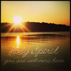 Sunset // Holy Spirit you are welcome here