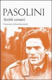 Scritti corsari - Pier Paolo Pasolini -