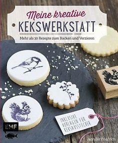 'Meine kreative Kekswerkstatt' von Jennifer Friedrich