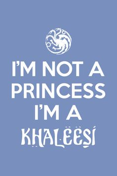 I'm not a princess, I'm a #Khaleesi Art Print #Got #GameofThrones
