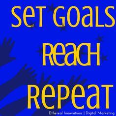 Set Goals. Reach. Repeat.