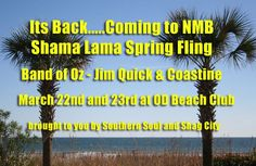 The Shama Lama Spring  Fling is coming back to North Myrtle Beach! Join Band of Oz - Jim Quick