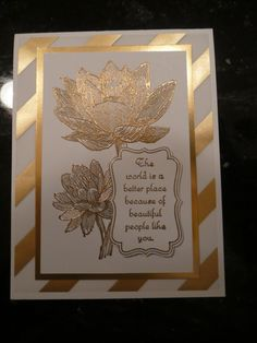golden People Like You -  Kim Ransom, Embossed this stamp with gold and then embossed the wording again on a scratch sheet of card stock. Punched it out and used dimensionals to adhere. I am loving the new gold and silver vellum. very easy to use and there are plenty of places to put your glue without seeing it through the vellum. Thanks for looking. :-)