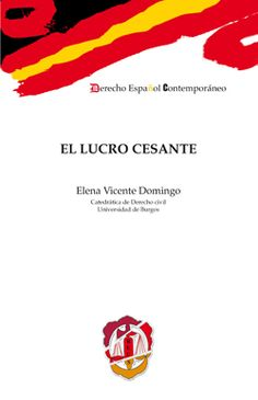 El lucro cesante / Elena Vicente Domingo.     Reus, 2014
