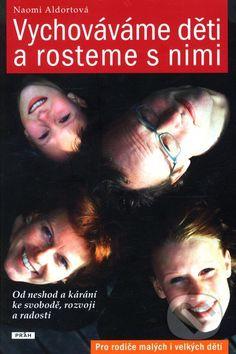 Vychováváme děti a rosteme s nimi - Naomi Aldortová Wish, Internet, Books, Movie Posters, Movies, Audio, Literatura, Psychology, Libros