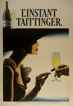 L'Instant Taittinger / Origin: France - c. 1990 /  48 x 70 in (122 x 178 cm) / The Taittinger Moment  Know how to appreciate and consume with moderation