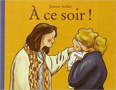 Amazon.fr - À ce soir ! - Jeanne Ashbe - Livres