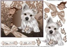 Westie Puppy with cappaccino lace card topper on Craftsuprint designed by Julie Hutchings - gorgeous puppy dog with lace flowers and ribbon,decoupage and sentiment tag choice Happy Birthday and With Love - Now available for download!