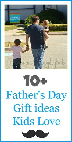 10+ Fathers Day Gifts Ideas Kids Love