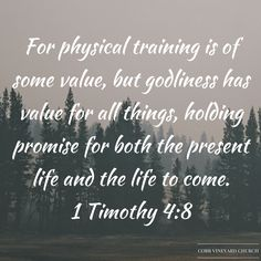 1 Timothy 4:8 #Verseoftheday #CVC #Cobbvineyard #Church #Kennesaw #Scripture #Bible #Youversion #Truth #Georgia http://www.cobbvineyard.com