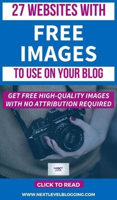 New Blogger Tips | Blogging For Beginners | Images For Bloggers | Free Images - Find out where to find high-quality images to use on your blog and website for free, with no attribution required. These 27 websites with free images have millions of images to choose from so you can provide quality images on your blog without the high price! #blog #blogger #blogging #bloggingtips #blogimages #images #website #blogdesign #websitedesign #freeimages