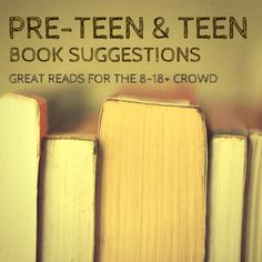 Teen & Pre-Teen book suggestions. Great reads for the 8-18+ crowd #books #teens #preteens