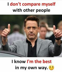 I don't compare myself with other people I Know i'm best in my own way True Quotes, Motivational Quotes, Funny Quotes, Inspirational Quotes, Shy Quotes, Sarcasm Quotes, Motivational Thoughts, True Memes, Sarcasm Humor