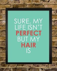Perfect Hair Quote Print - Hair Stylist Gift - Salon Decor - Perfect Life - 8x10 - Cosmetology. $15.00, via Etsy.