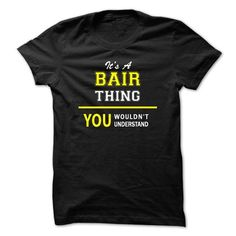 Awesome BAIR Shirt, Its a BAIR Thing You Wouldnt understand