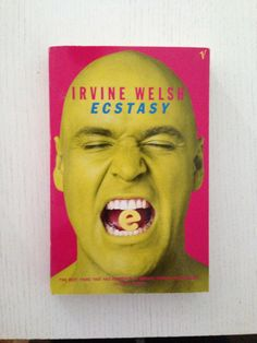 Ecstasy Irvine Welsh Irvine Welsh, Near Future, Book Worms, Books To Read, Literature, Baseball Cards, Reading, Books, Literatura