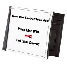 God Will Never Let You Down Mens Wallet - an encouraging reminder that God NEVER fails.