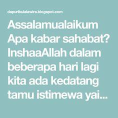 Assalamualaikum Apa kabar sahabat? InshaaAllah dalam beberapa hari lagi kita ada kedatang tamu istimewa yaitu bulan Ramadhan. Maka ...