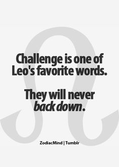 As Leo is adventures and always love Challenges. Do you have any 1 Leo , u must know this quality of him *_* Leo Horoscope, Astrology Leo, Horoscopes, Leo Zodiac Facts, Zodiac Mind, Leo Quotes, Zodiac Quotes, All About Leo, Leo Star