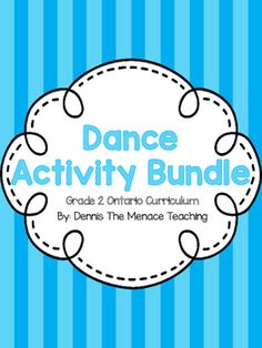 Thank you for your interest in this Activity Bundle for Grade 2 Dance (Ontario Curriculum)! There are a variety of activities that you will find in this bundle -Elements of Dance Display Cards: Put these up in your classroom so that students remember