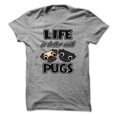 (Tshirt Suggest Discount) Life is Better with Pugs at Top Sale Tshirt Hoodies, Tee Shirts
