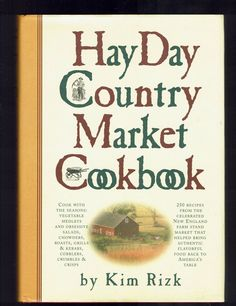 Hay Day Country Market Cookbook by Kim Rizk ( 1998 Hardcover)