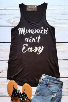 Graphic tank top, mommin' ain't easy tank top, black tank top, OOTD by Jane Divine Boutique www.janedivine.com