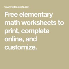 Free elementary math worksheets to print, complete online, and customize. School Resources, Math Resources, Worksheet Generator, Math Websites, Summer Courses, Math Boards, 5th Class, Math Help, Math Facts