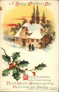 Vintage Christmas Post Card, A Happy Christmas Day May Christmas come bestowing health, wealth, gladness glowing Happiness O'er Flowing