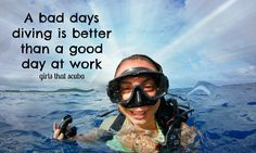 The best scuba dive quote around! Join our community of scuba-obsessed ladies here: https://www.facebook.com/groups/278328025857166/
