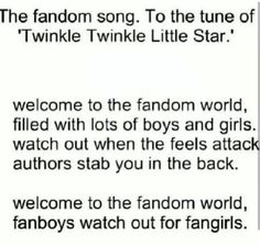 The Fandom Song this will be our theme song I didn't sing it in twinkle twinkle little star I sang it in a beat I can't explain really but it was awesome!