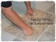 Setting tile gets tricky in summertime. Make sure you or your contractor follow these simple measures.