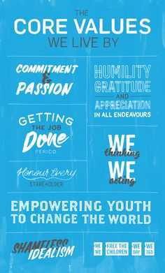 Free The Children Core Values Poster by Evan MacDonald while at Tether, via Behance (Core Stability Quotes) Company Core Values, Corporate Values, Corporate Identity, Values List, Mission Vision, Core Stability, Humility, Get The Job, Planer