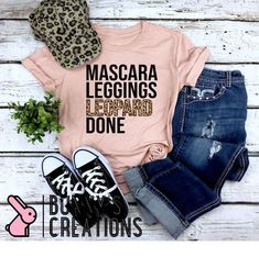 Mascara Leggings Leopard Done T-Shirt - Animal Print Tee - Surviving Motherhood T-Shirts - Mother's Day Gift Ideas - Mothers Day Basics Vinyl Shirts, Mom Shirts, Sayings On Shirts, Funny Shirts, Shirt Quotes, Custom Shirts, Animal Print Tees, Animal Prints, Grunge