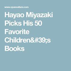 Hayao Miyazaki Picks His 50 Favorite Children's Books
