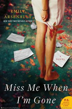 Browse Inside Miss Me When I'm Gone: A Novel by Emily Arsenault