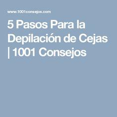 5 Pasos Para la Depilación de Cejas   1001 Consejos