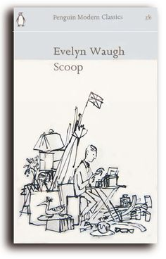 Scoop. Evelyn Waugh. Cover by Quentin Blake, 1964. Penguin Modern Classics.