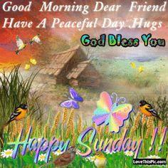 Good Morning Dear Friend Happy Sunday
