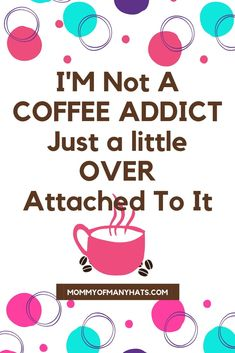 I'm not a coffee addict, just a little over attached to it!  #coffeequotes  MommyOfManyHats.com Best Mom Quotes, Expensive Coffee, Best Beans, Freezer Burn, Tired Mom, Coffee Branding, Coffee Is Life, Coffee Drinkers, Blended Coffee